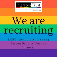 (Post Closed) Vacancy - LGBT+ Schools and Young Person Project Worker, Cornwall
