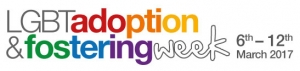 LGBT Adoption & Fostering Week - 6th - 12th March 2017